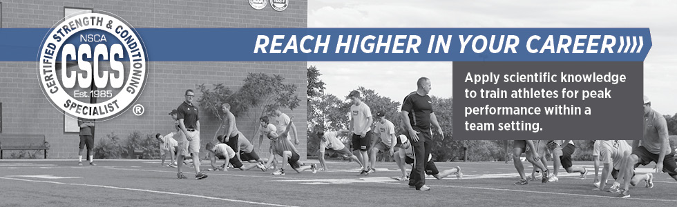 NSCA Certified Strength and Conditioning Specialist (CSCS
